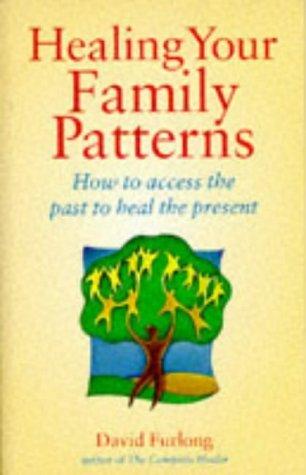 Healing Your Family Patterns by David Furlong