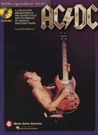 AC/DC - Guitar Signature Licks: A Step-By-Step Breakdown of the Guitar Styles and Techniques of Angus & Malcolm Young