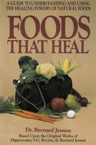 Foods That Heal by Bernard Jensen