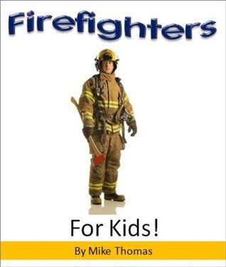 Cool Books for Boys: Firefighters for Kids - Discover the Awesome World of Firefighters (Boys Books)