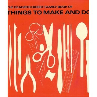 Family Book of Things to Make and Do: Acrylic Work, Knitting, Modelling, Needlework, Photography, Printing, Tie-And-Dye, Weaving, Woodwork