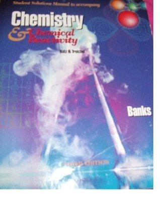 Student Solutions Manual to accompany Chemistry & Chemical Reactivity, Third Edition