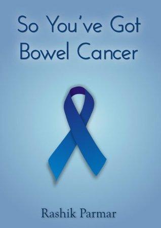 So you've got bowel cancer