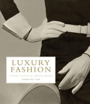 Luxury Fashion: A Global History of Heritage Brands