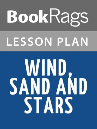 Wind, Sand and Stars by Antoine de Saint-Exupery Lesson Plans