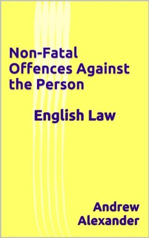English Law - Non-Fatal Offences Against the Person (English Law Series.)