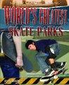 World's Greatest Skate Parks