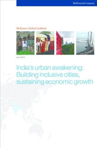 India's urban awakening: Building inclusive cities, sustaining economic growth