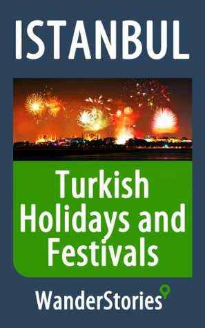 Turkish Holidays and Festivals - a story told by the best local guide