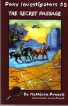 The Case of the Secret Passage (Pony Investigators)