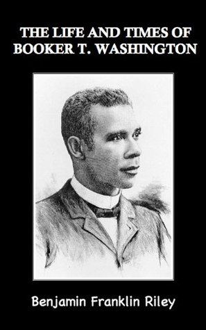 The Life and Times of Booker T. Washington