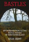 Bastles: An Introduction to the Bastle Houses of Northumberland