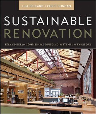 Sustainable Renovation: Strategies for Commercial Building Systems and Envelope (Wiley Series in Sustainable Design)