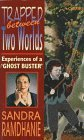 "Trapped Between Two Worlds: Experiences of a ""Ghost Buster"""