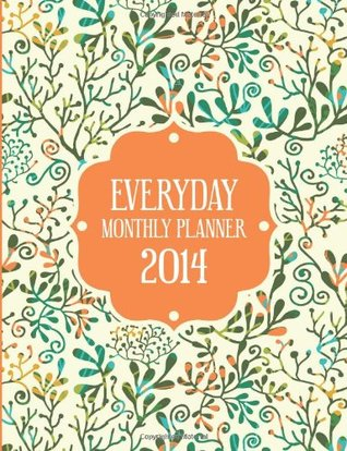 Everyday Monthly Planner 2014