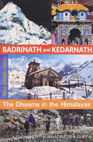 Badrinath And Kedarnath: The Dhaams In The Himalayas (Chaar Dhaam Series)