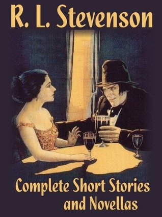 The Short Stories and Novellas of R.L. Stevenson (Complete Collection) - The Strange Case of Dr. Jekyll and Mr. Hyde, New Arabian Nights, The Body-Snatcher, Island Nights' Entertainments, and others