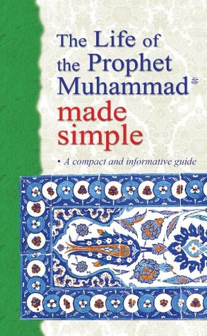 The Life of the Prophet Muhammad made simple (Goodword Books): Islamic Children's Books on the Quran, the Hadith and the Prophet Muhammad