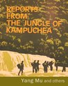 Reports from the Jungle of Kampuchea