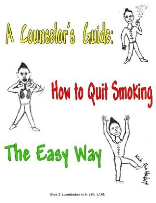 A Counselor's Guide: How to Quit Smoking the Easy Way