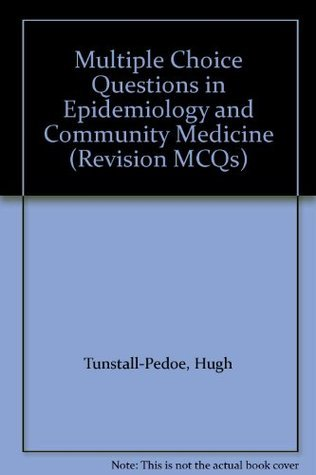 MCQs in epidemiology and community medicine