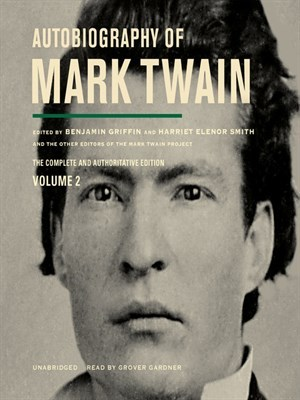 Autobiography Of Mark Twain Volume 2 The Complete And