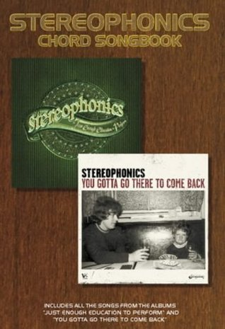 """""""Stereophonics"""": """"You Gotta Go There to Come Back"""" and """"J.E.E.P"""" Chord Songbook: """"You Gotta Go There to Come Back"""" and """"J.E.E.P"""" Chord Songbook"""