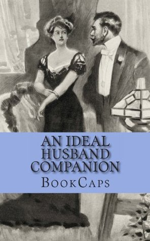 An Ideal Husband Companion: Includes Study Guide, Historical Context, Biography, and Character Index