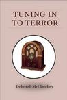 Tuning in to Terror by Deborah McClatchey