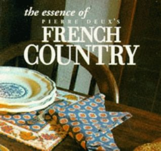 The Essence Of French Country Style