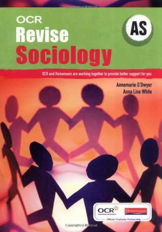 OCR as Revise Sociology. Annemarie O'Dwyer, Anna Lise White
