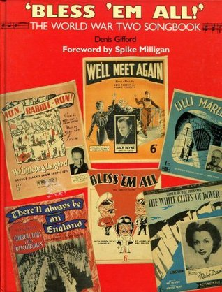 Bless 'Em All!: World War Two Song Book