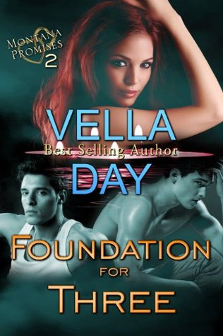 Foundation For Three (Montana Promises #2) by Vella Day