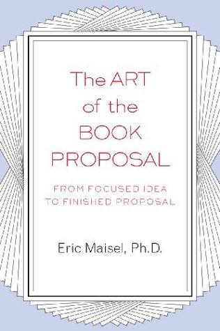 the art of the book proposal from focused idea to finished proposal