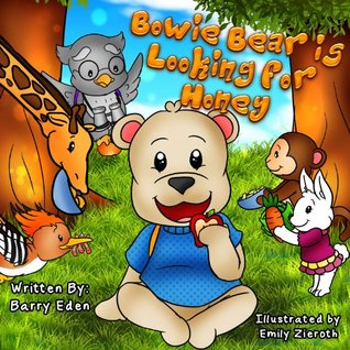 Children Book: Bowie Bear is Looking for Honey: Children's book for Healthier Eating Habits
