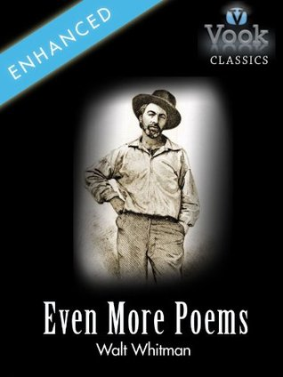 Even More Poems by Walt Whitman: Vook Classics