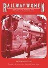 Railwaywomen: Exploitation, Betrayal and Triumph in the Workplace