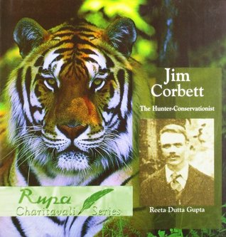 Jim Corbett: The Hunter Conservationist