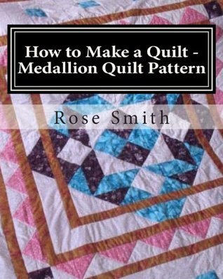 How to Make a Quilt - Medallion Quilt Pattern
