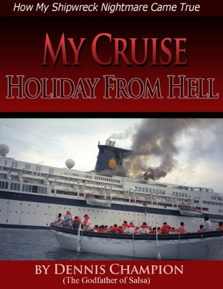 MY CRUISE HOLIDAY FROM HELL. How My Shipwreck Nightmare Came True.