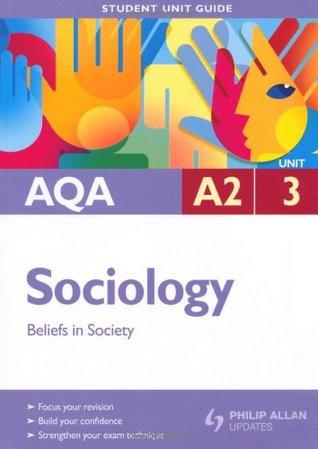 Aqa A2 Sociology. Unit 3, Beliefs in Society