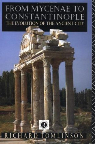 From Mycenae to Constantinople by Richard A. Tomlinson