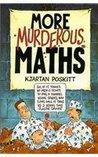 More Murderous Maths (Murderous Maths, #2)