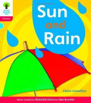 Sun and Rain (Oxford Reading Tree: Level 4: Floppy's Phonics Non-Fiction)