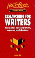 Researching for Writers: How to gather material for articles, novels and non-fiction books