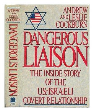 dangerous liaison the inside story of israeli covert relationship