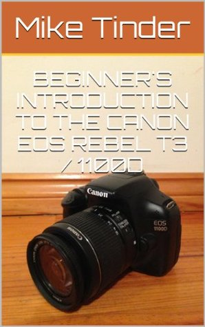Beginner's Introduction to the Canon EOS Rebel T3 / 1100D