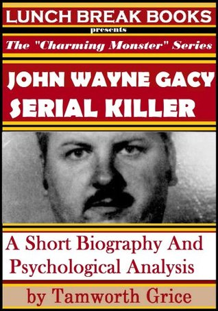 john-wayne-gacy-serial-killer-a-short-biography-and-psychological-analysis-the-charming-monster-series