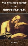 The Seducer's Guide to the Supernatural