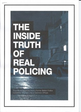 The Inside Truth of Real Policing